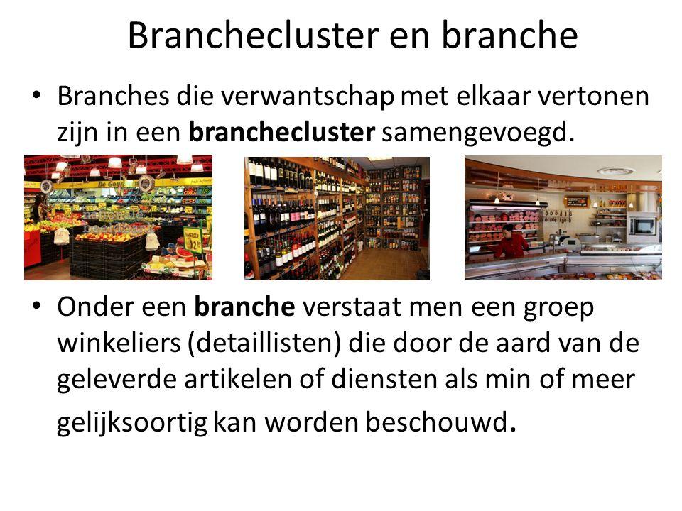 Branchecluster en branche Branches die verwantschap met elkaar vertonen zijn in een branchecluster samengevoegd. Onder een branche verstaat men een gr