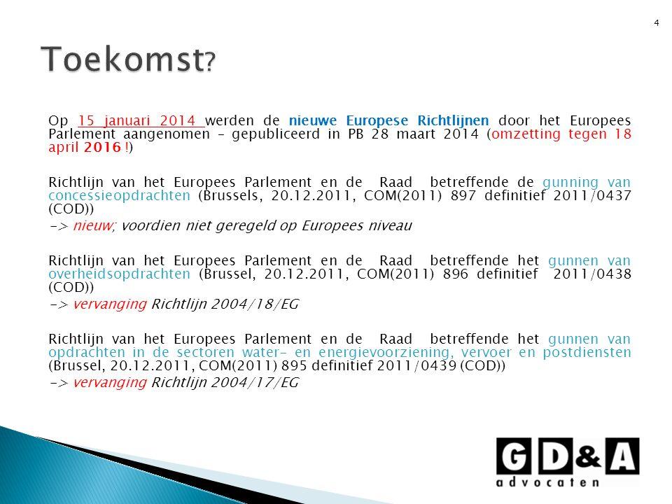 Op 15 januari 2014 werden de nieuwe Europese Richtlijnen door het Europees Parlement aangenomen – gepubliceerd in PB 28 maart 2014 (omzetting tegen 18
