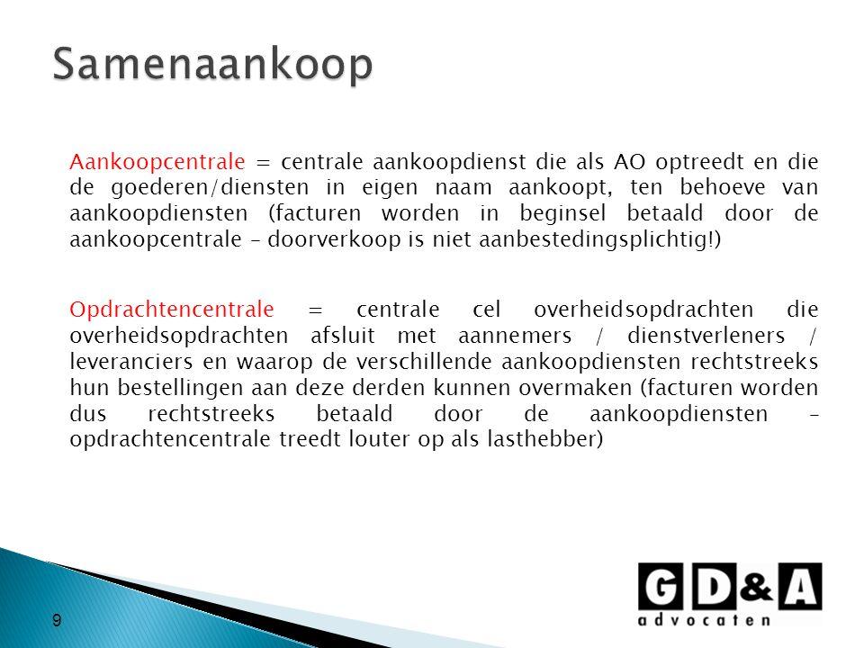 9 Aankoopcentrale = centrale aankoopdienst die als AO optreedt en die de goederen/diensten in eigen naam aankoopt, ten behoeve van aankoopdiensten (fa