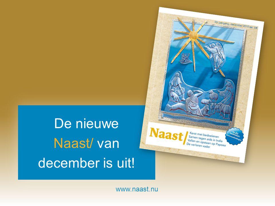 www.naast.nu.. De nieuwe Naast/ van december is uit!