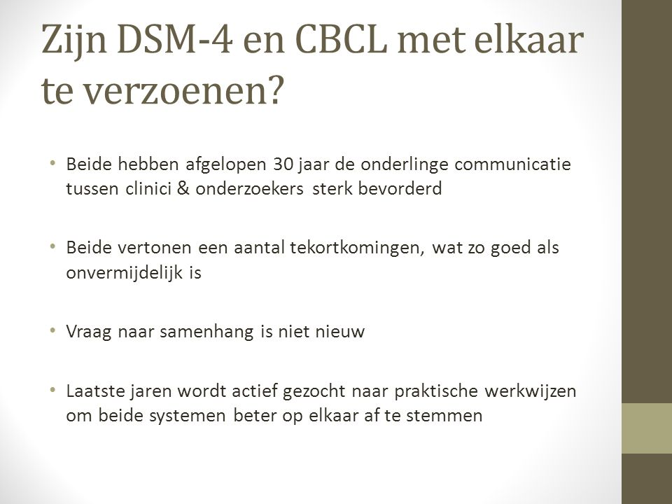 Zijn DSM-4 en CBCL met elkaar te verzoenen.