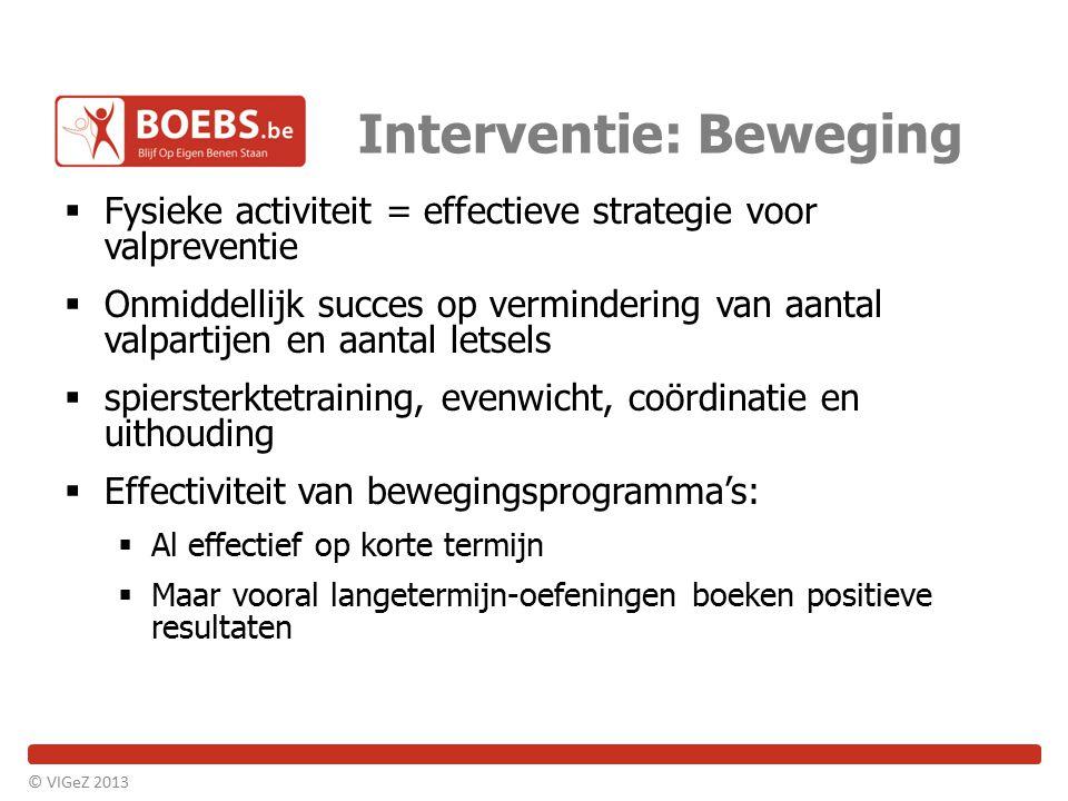 Interventie: Beweging  Fysieke activiteit = effectieve strategie voor valpreventie  Onmiddellijk succes op vermindering van aantal valpartijen en aa