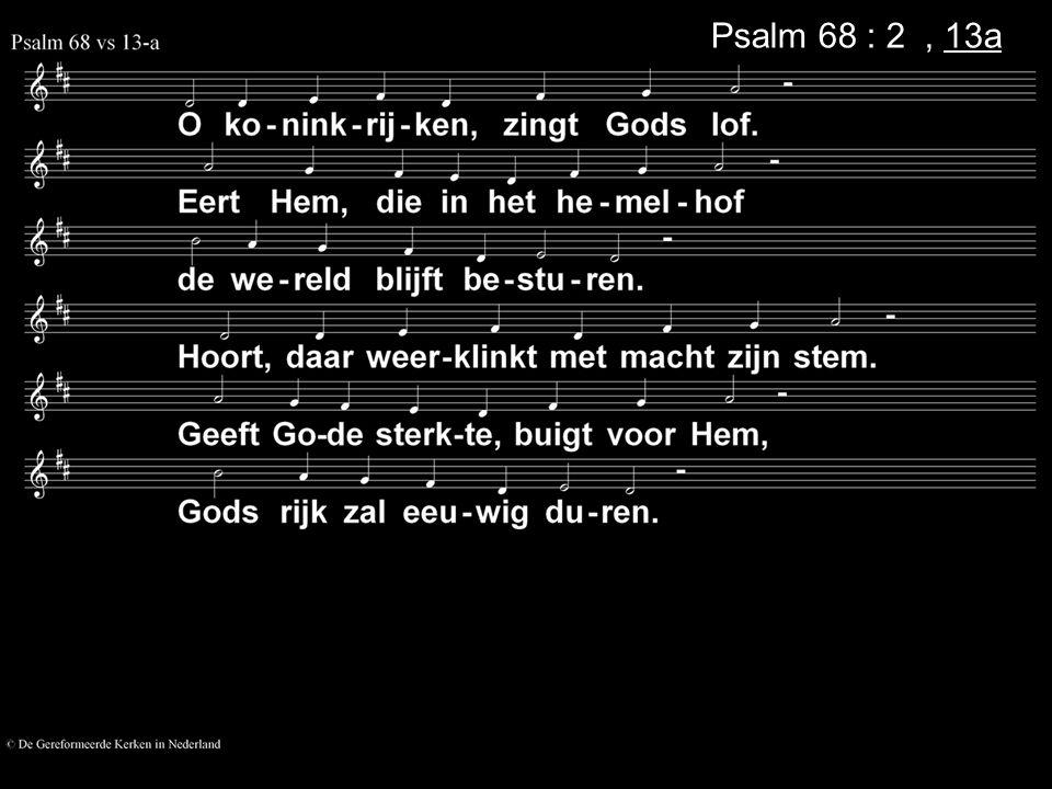 Psalm 68 : 2a, 13b