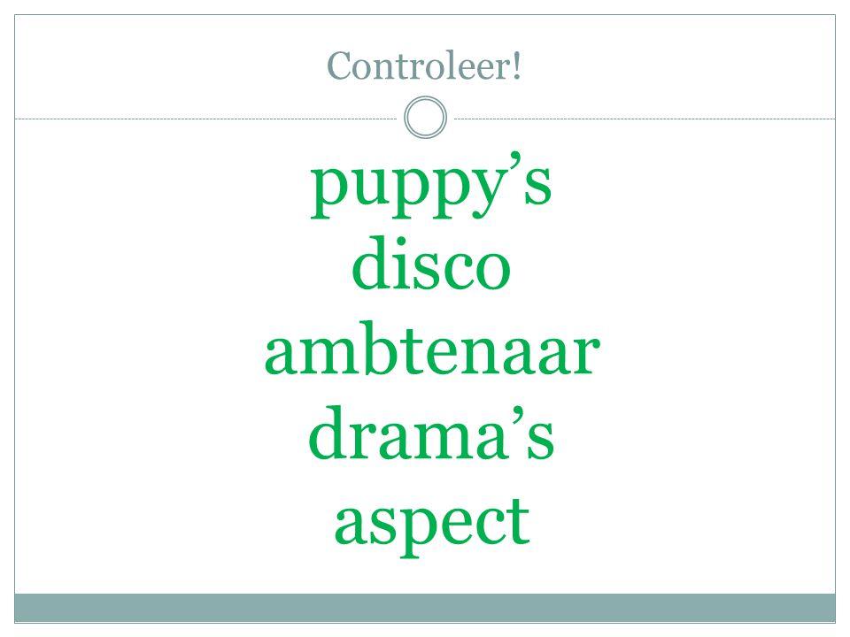 Controleer! puppy's disco ambtenaar drama's aspect