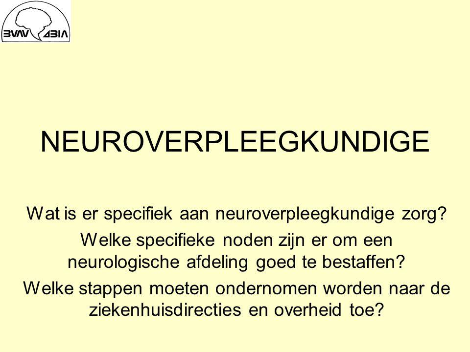 NEUROVERPLEEGKUNDIGE Wat is er specifiek aan neuroverpleegkundige zorg.