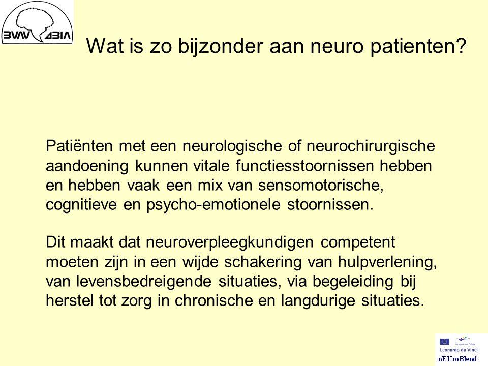 Drie specifieke domeinen voor de neuroverpleegkundige Acute neurozorg Neurorevalidatie Neuropalliatieve en lange termijn zorg A P R
