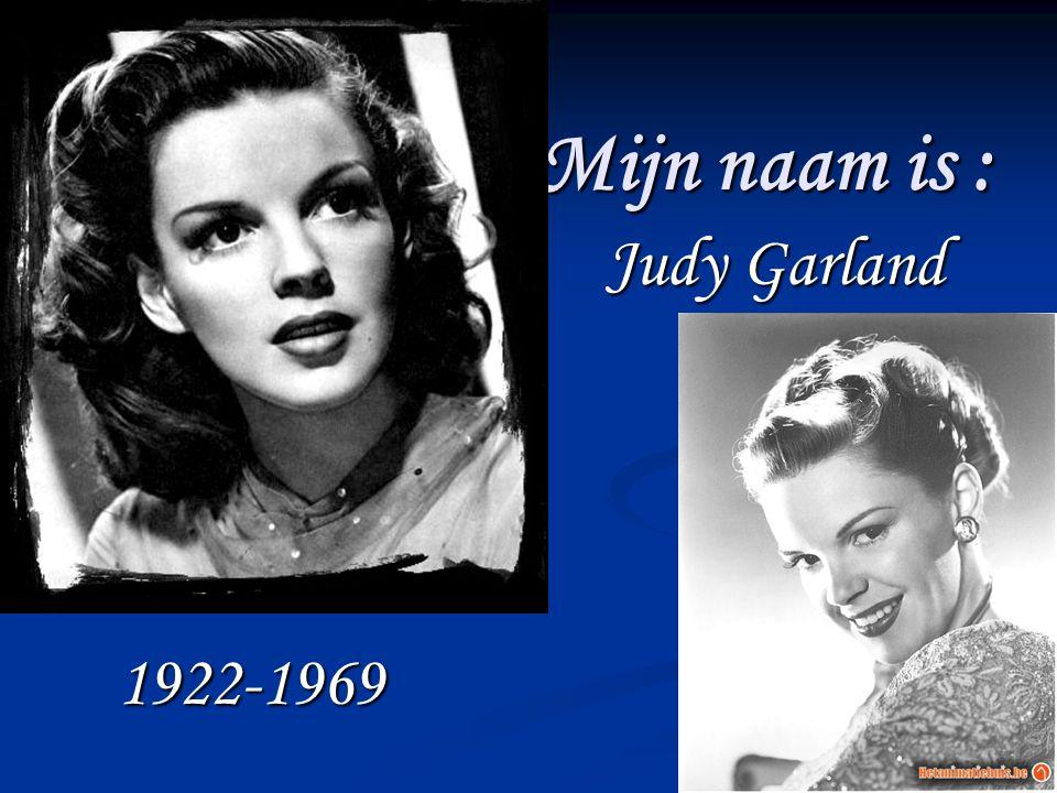 Mijn naam is : Judy Garland 1922-1969