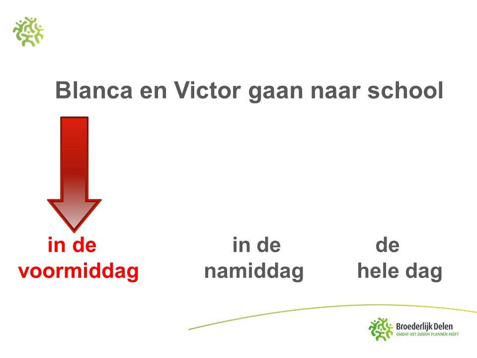 Blanca en Victor gaan naar school in de in de de voormiddag namiddag hele dag