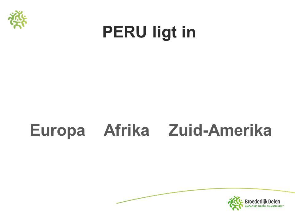 PERU ligt in Europa Afrika Zuid-Amerika