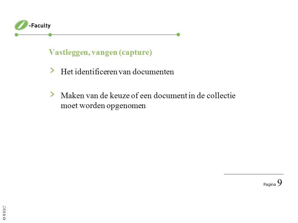 Pagina 9 © VHIC Vastleggen, vangen (capture) › Het identificeren van documenten › Maken van de keuze of een document in de collectie moet worden opgenomen