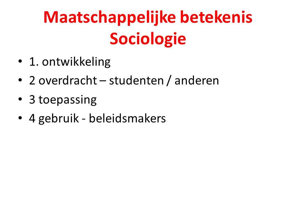Maatschappelijke betekenis Sociologie 1.