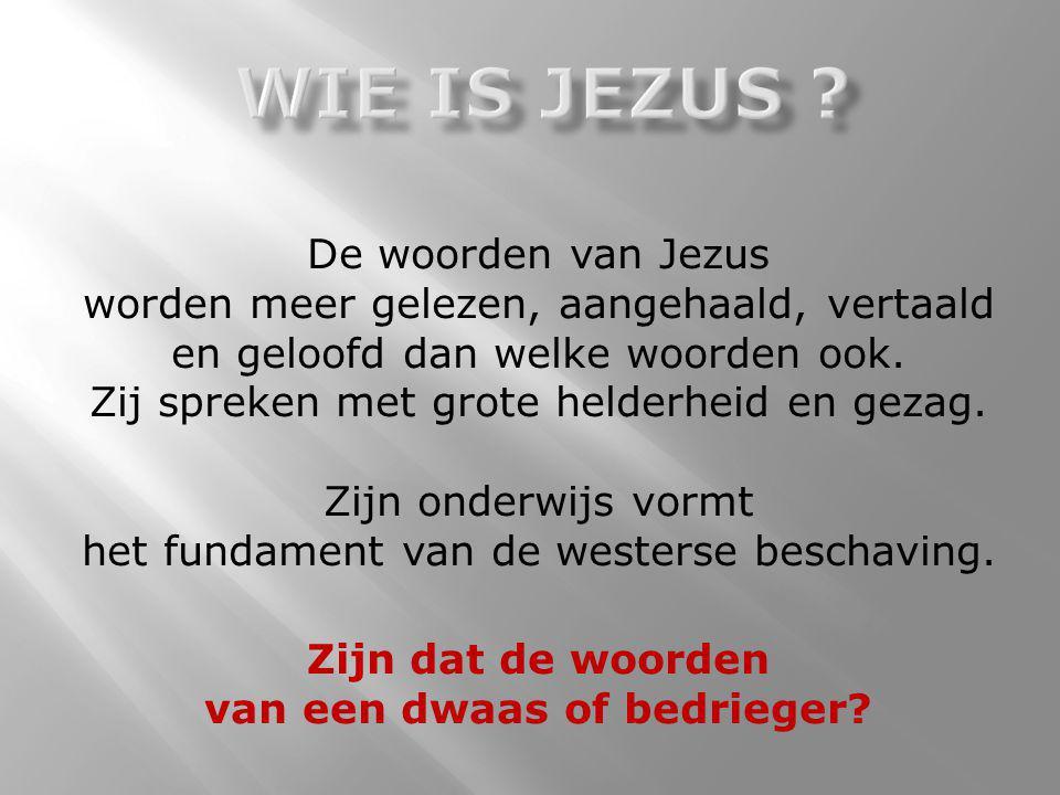 De woorden van Jezus worden meer gelezen, aangehaald, vertaald en geloofd dan welke woorden ook. Zij spreken met grote helderheid en gezag. Zijn onder
