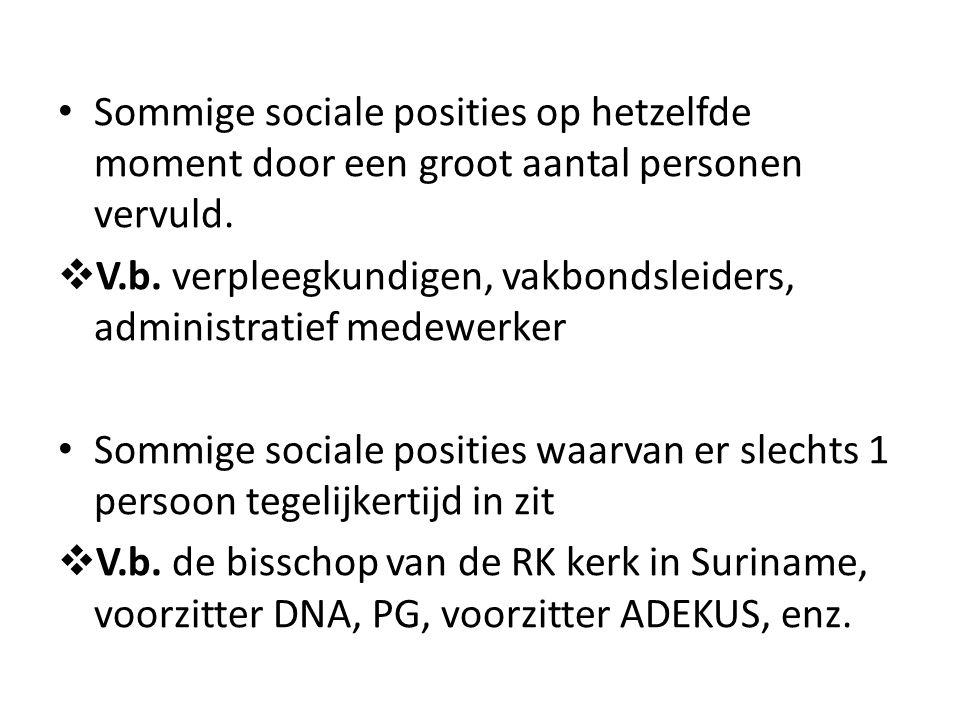 Sommige sociale posities op hetzelfde moment door een groot aantal personen vervuld.  V.b. verpleegkundigen, vakbondsleiders, administratief medewerk