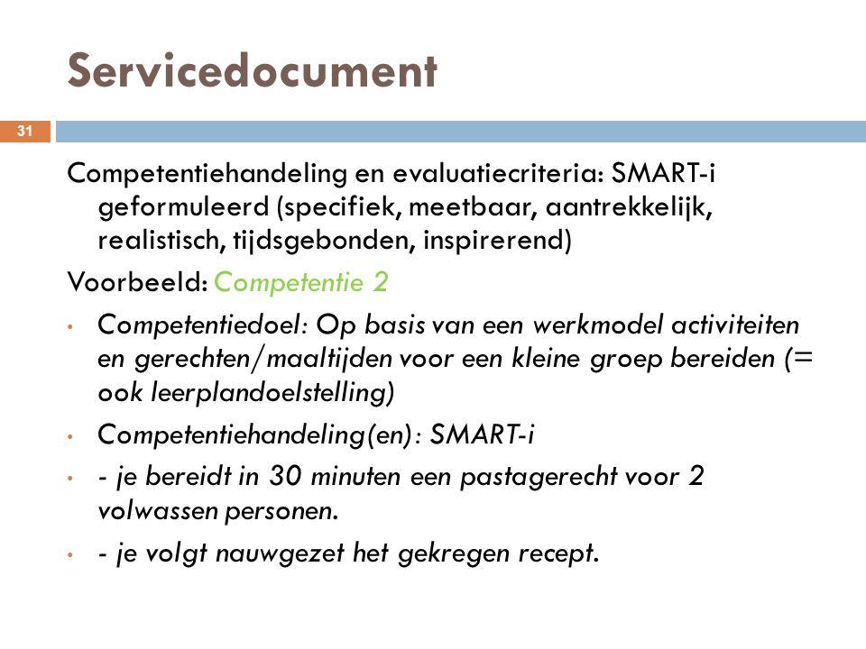 Servicedocument 31 Competentiehandeling en evaluatiecriteria: SMART-i geformuleerd (specifiek, meetbaar, aantrekkelijk, realistisch, tijdsgebonden, in
