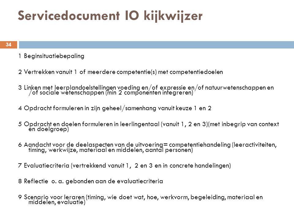 Servicedocument IO kijkwijzer 34 1 Beginsituatiebepaling 2 Vertrekken vanuit 1 of meerdere competentie(s) met competentiedoelen 3 Linken met leerpland