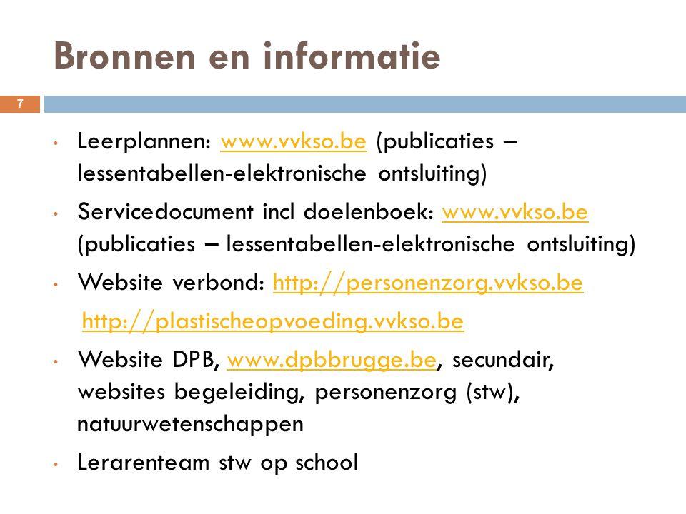 Bronnen en informatie 7 Leerplannen: www.vvkso.be (publicaties – lessentabellen-elektronische ontsluiting)www.vvkso.be Servicedocument incl doelenboek