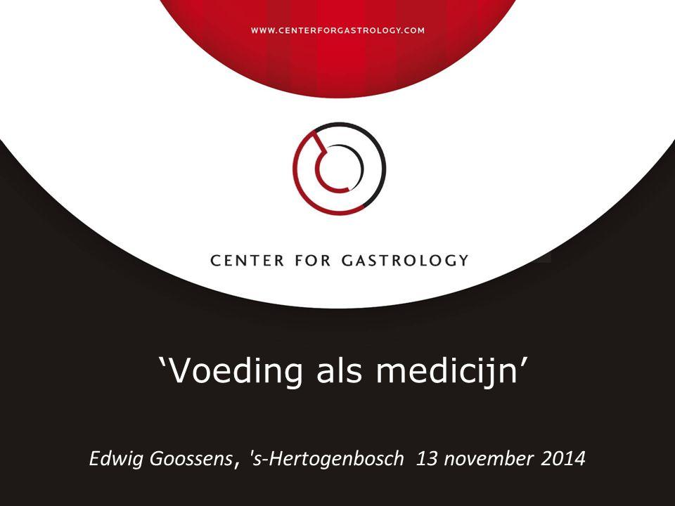 'Voeding als medicijn' Edwig Goossens, s-Hertogenbosch 13 november 2014