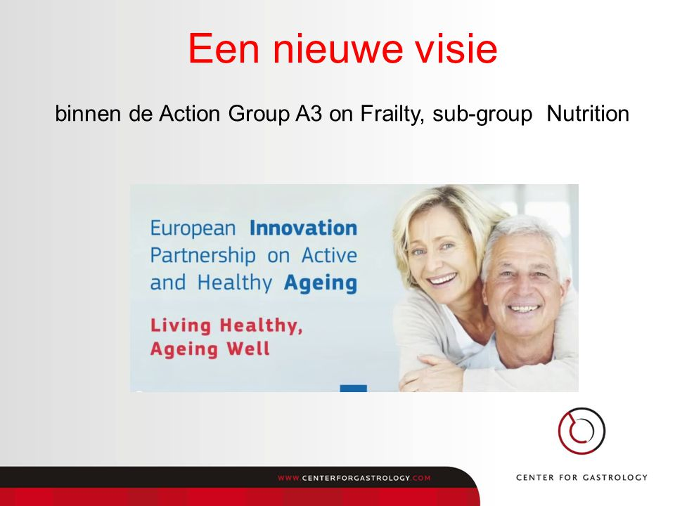 Een nieuwe visie binnen de Action Group A3 on Frailty, sub-group Nutrition