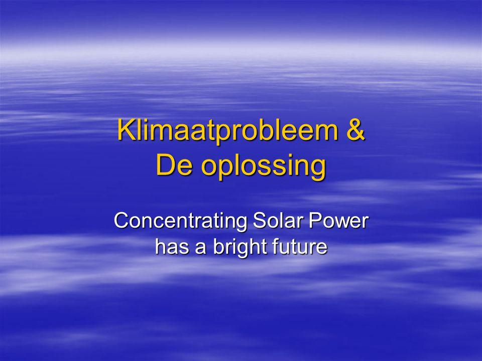 Het probleem -Fossiele brandstoffen -Broeikasgassen -Vervuiling -Temperatuurstijging -Zeewaterspiegelstijging