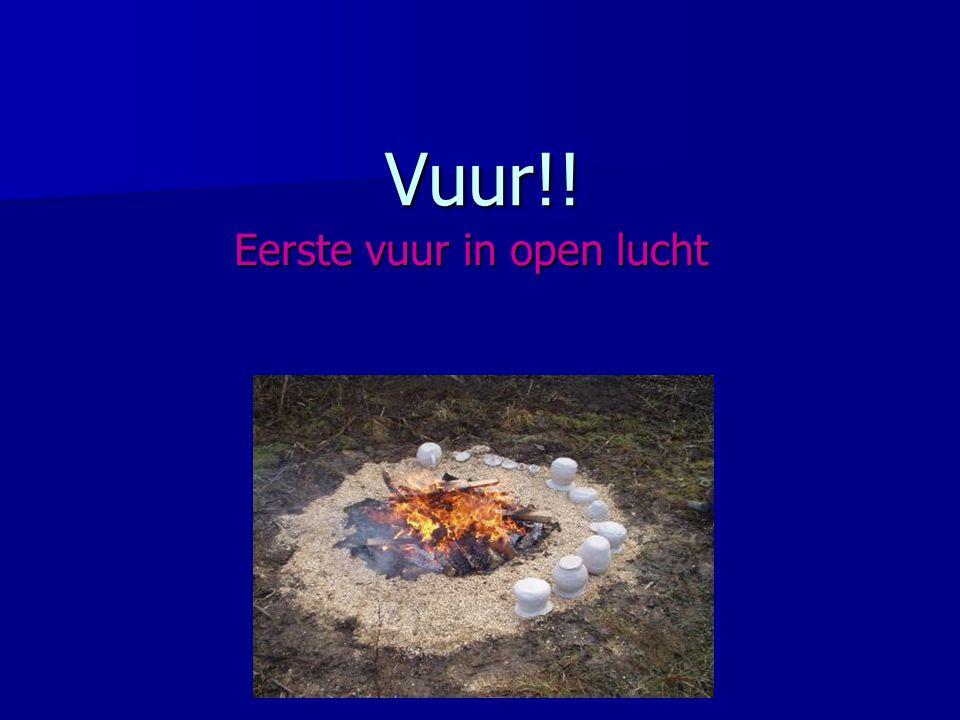 Vuur!! Eerste vuur in open lucht