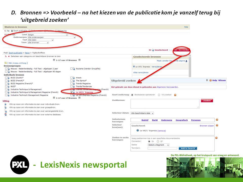 - LexisNexis newsportal D.Bronnen => Voorbeeld – na het kiezen van de publicatie kom je vanzelf terug bij 'uitgebreid zoeken'
