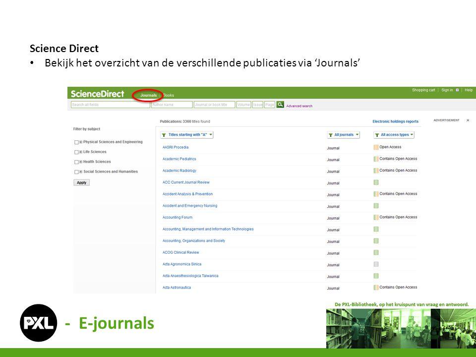 Science Direct Bekijk het overzicht van de verschillende publicaties via 'Journals' - E-journals