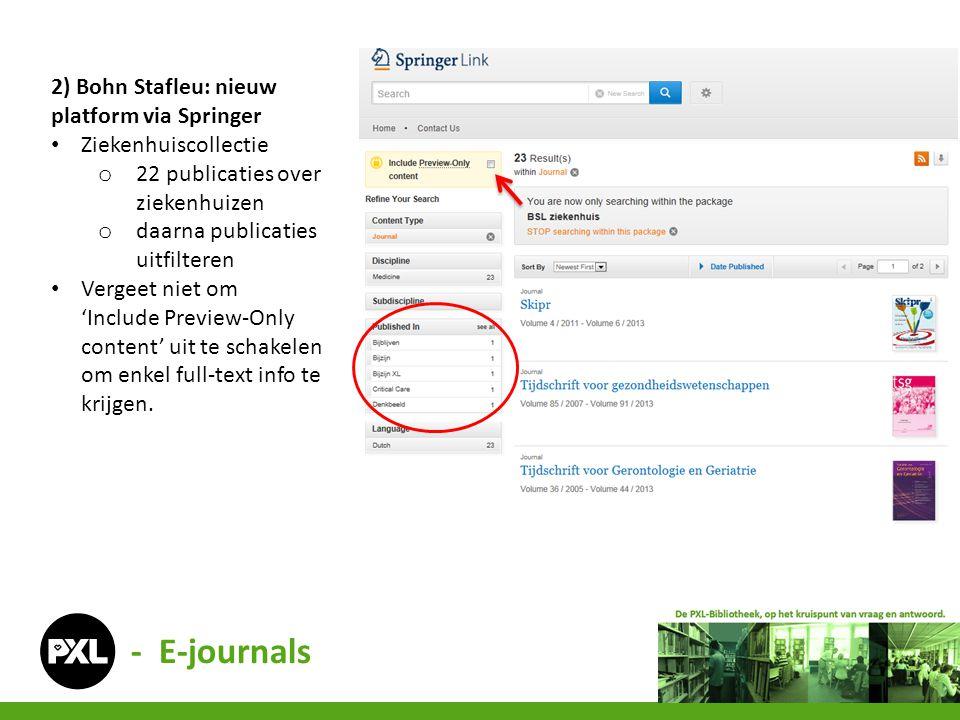 2) Bohn Stafleu: nieuw platform via Springer Ziekenhuiscollectie o 22 publicaties over ziekenhuizen o daarna publicaties uitfilteren Vergeet niet om '