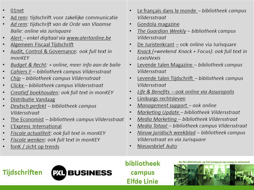 Tijdschriften bibliotheek campus Elfde Linie 01net Ad rem: tijdschrift voor zakelijke communicatie Ad rem Ad rem: tijdschrift van de Orde van Vlaamse