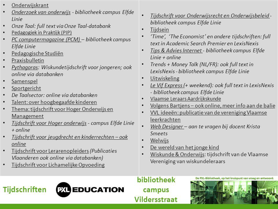 Onderwijskrant Onderzoek van onderwijs - bibliotheek campus Elfde Linie Onderzoek van onderwijs Onze Taal: full text via Onze Taal-databank Pedagogiek