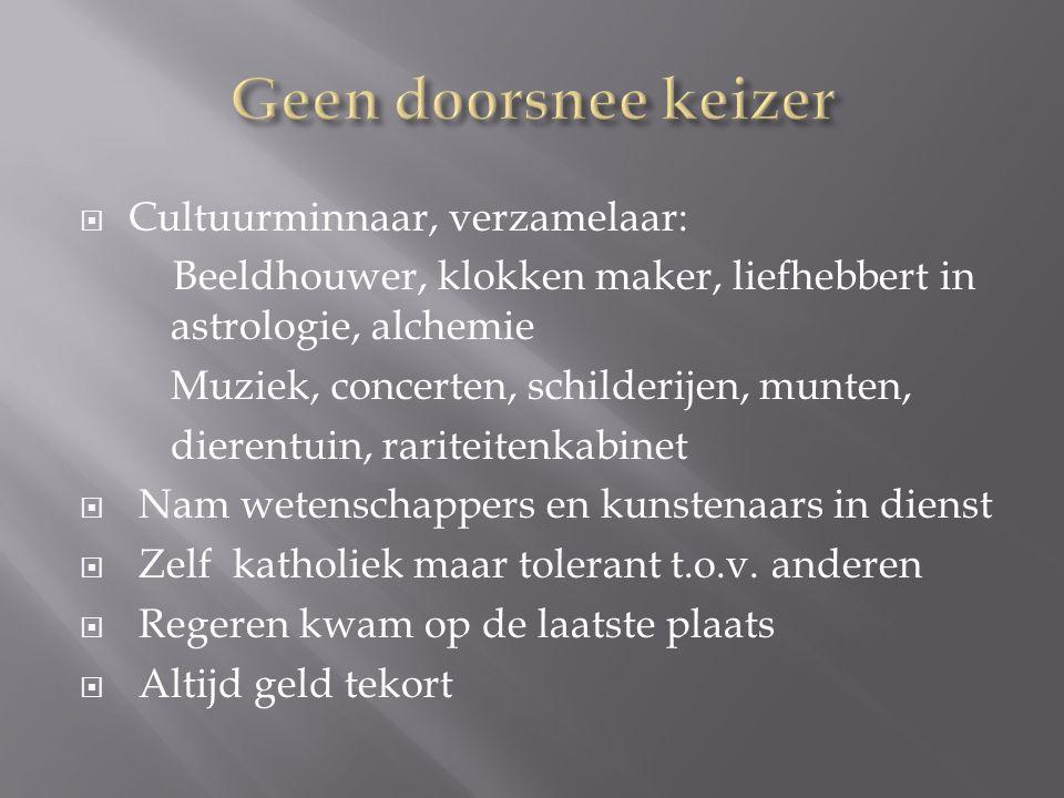  Cultuurminnaar, verzamelaar: Beeldhouwer, klokken maker, liefhebbert in astrologie, alchemie Muziek, concerten, schilderijen, munten, dierentuin, ra