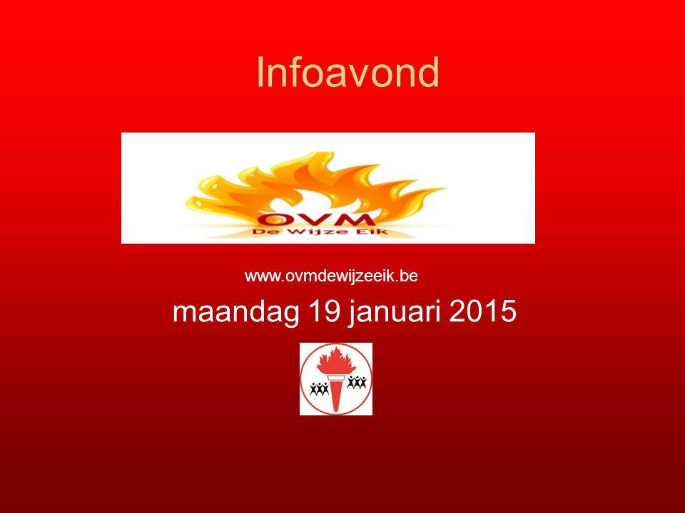 Infoavond maandag 19 januari 2015 www.ovmdewijzeeik.be