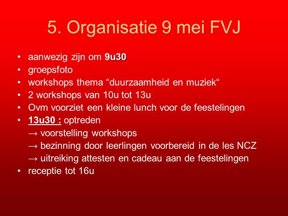 """5. Organisatie 9 mei FVJ u30aanwezig zijn om 9u30 groepsfoto workshops thema """"duurzaamheid en muziek"""" 2 workshops van 10u tot 13u Ovm voorziet een kle"""
