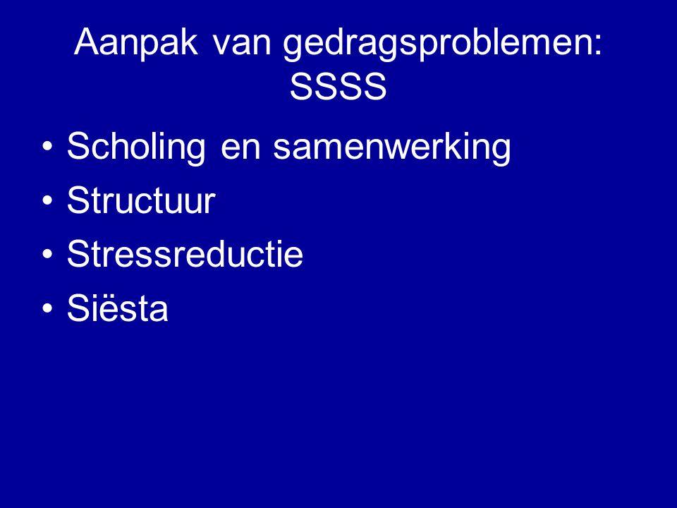 Aanpak van gedragsproblemen: SSSS Scholing en samenwerking Structuur Stressreductie Siësta