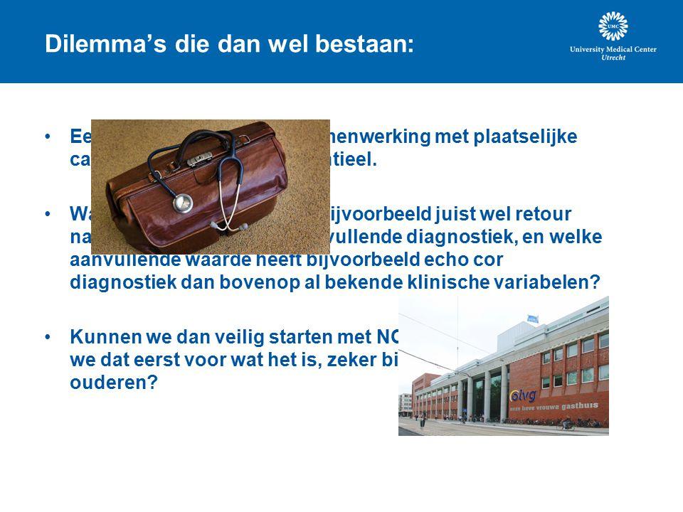 Dilemma's die dan wel bestaan: Een goede consultatieve samenwerking met plaatselijke cardiologen is dan wel essentieel.