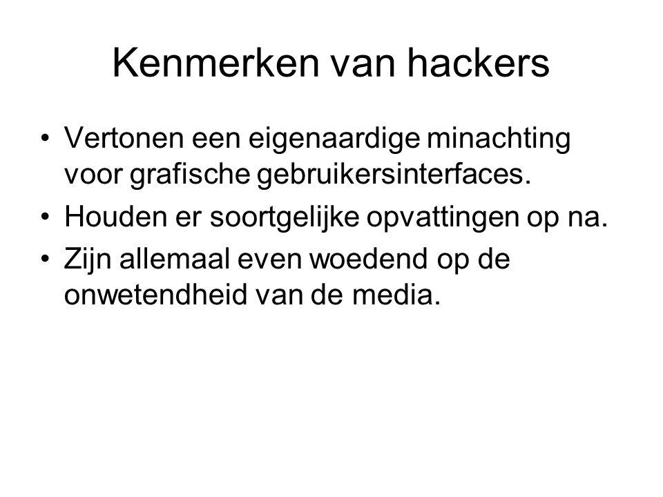 Kenmerken van hackers Vertonen een eigenaardige minachting voor grafische gebruikersinterfaces.