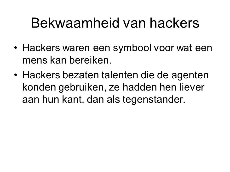 Bekwaamheid van hackers Hackers waren een symbool voor wat een mens kan bereiken.