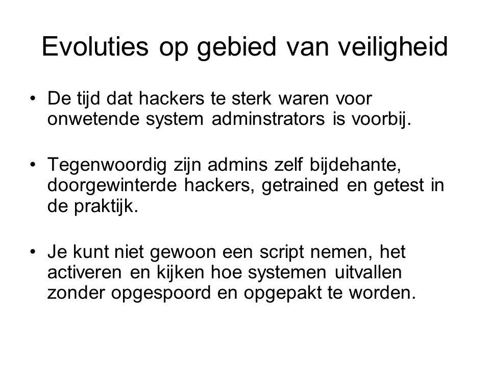 Evoluties op gebied van veiligheid De tijd dat hackers te sterk waren voor onwetende system adminstrators is voorbij.