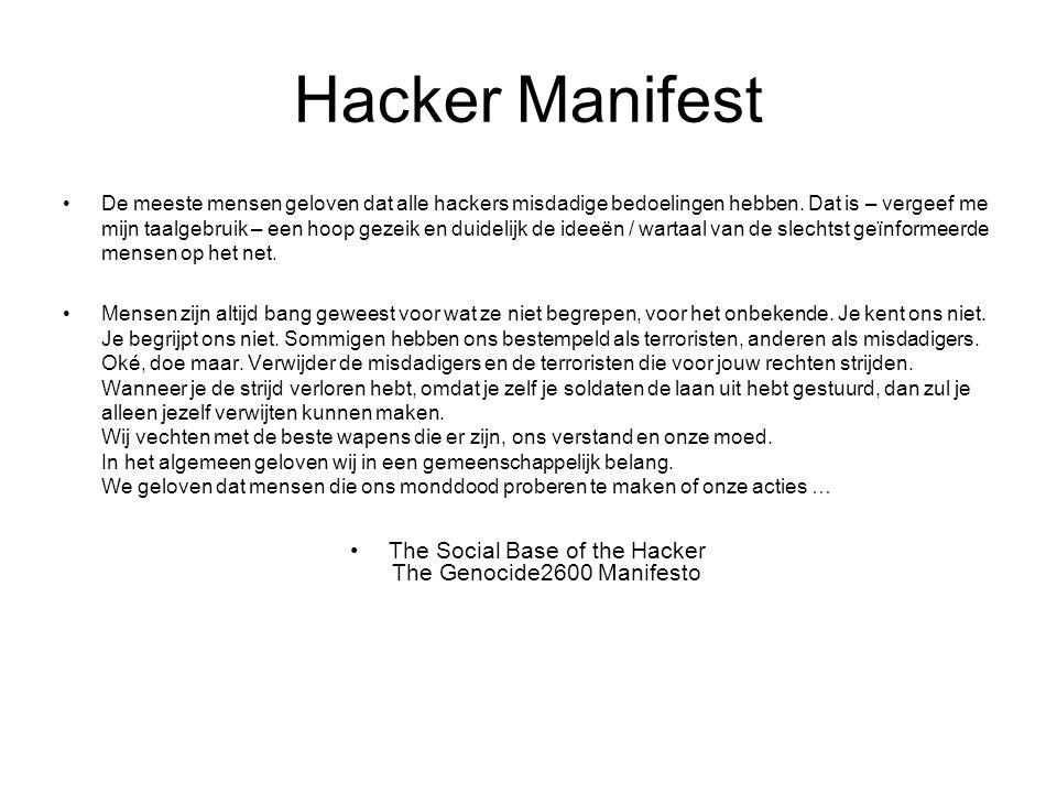 Hacker Manifest De meeste mensen geloven dat alle hackers misdadige bedoelingen hebben.