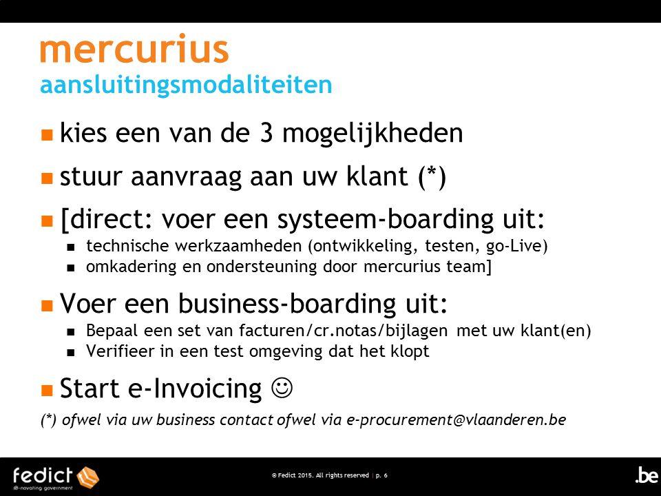 aansluitingsmodaliteiten mercurius kies een van de 3 mogelijkheden stuur aanvraag aan uw klant (*) [direct: voer een systeem-boarding uit: technische