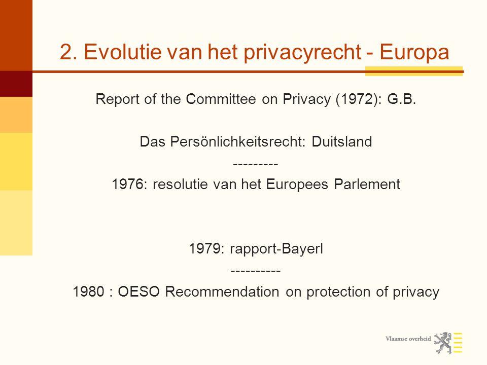 2. Evolutie van het privacyrecht - Europa Report of the Committee on Privacy (1972): G.B.