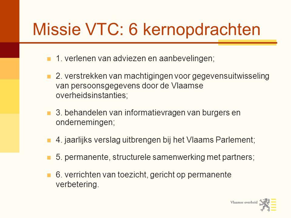 Missie VTC: 6 kernopdrachten 1. verlenen van adviezen en aanbevelingen; 2.