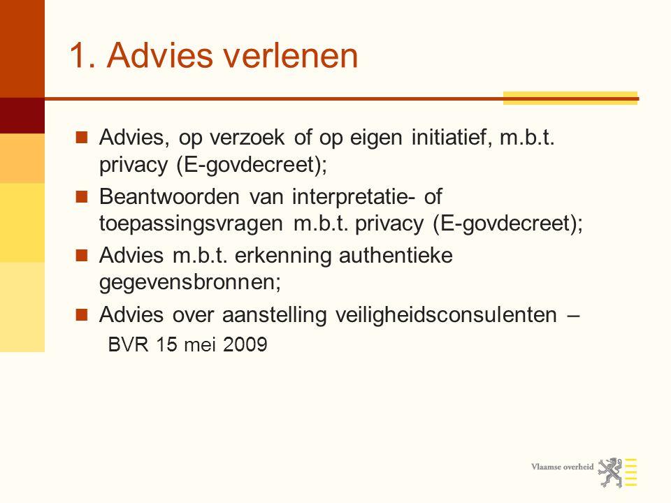 1. Advies verlenen Advies, op verzoek of op eigen initiatief, m.b.t.
