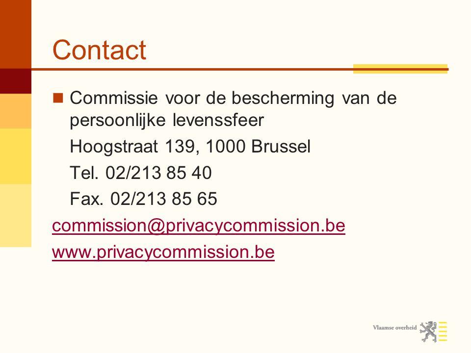 Contact Commissie voor de bescherming van de persoonlijke levenssfeer Hoogstraat 139, 1000 Brussel Tel.