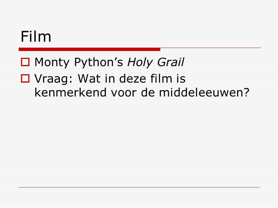 Film  Monty Python's Holy Grail  Vraag: Wat in deze film is kenmerkend voor de middeleeuwen?