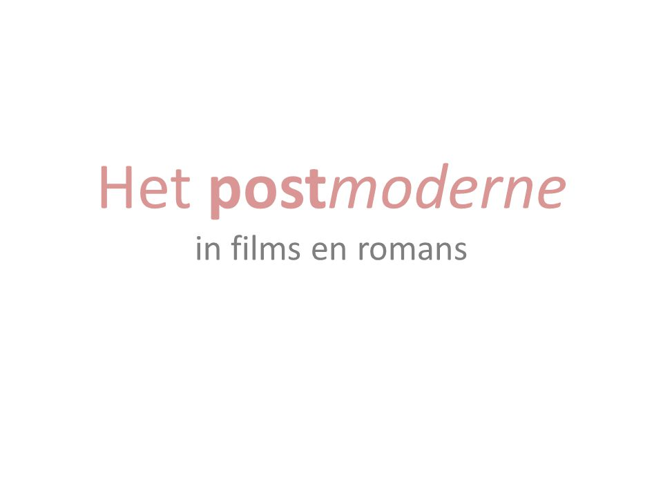 Het postmoderne in films en romans