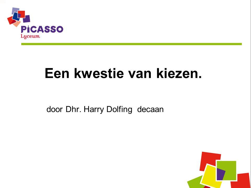 Een kwestie van kiezen. door Dhr. Harry Dolfing decaan