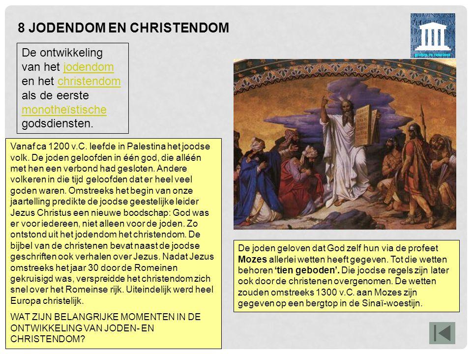8 JODENDOM EN CHRISTENDOM De ontwikkeling van het jodendom en het christendom als de eerste monotheïstische godsdiensten.jodendomchristendom monotheïs