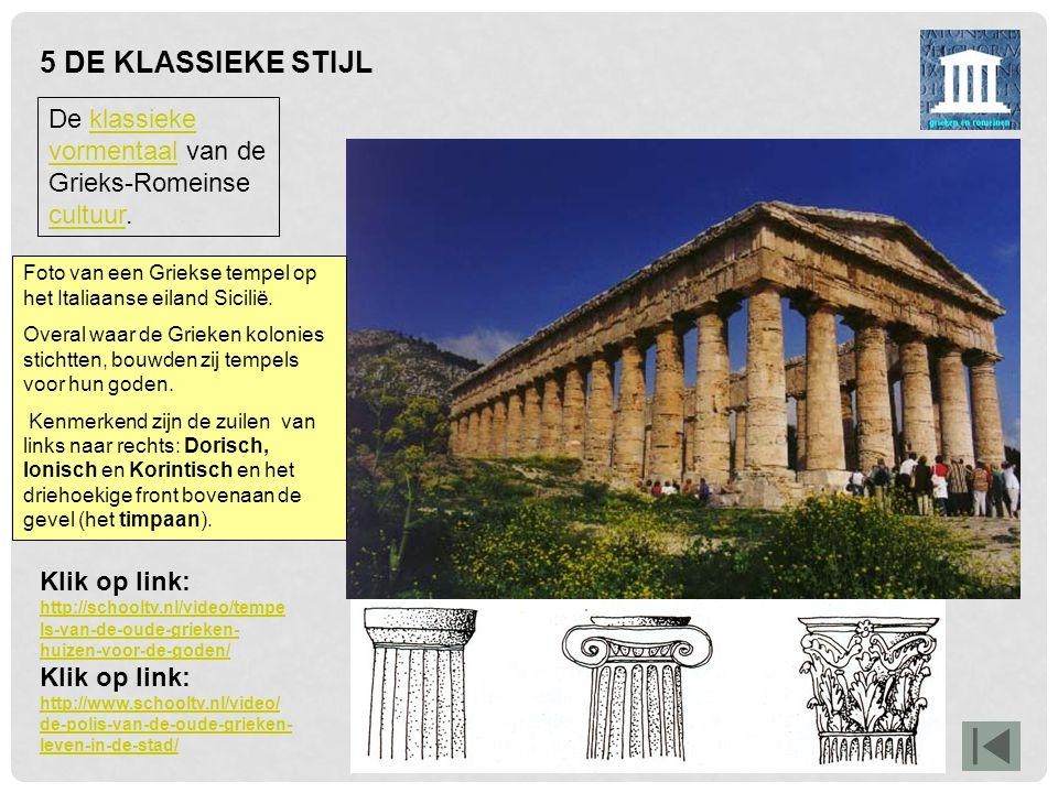5 DE KLASSIEKE STIJL De klassieke vormentaal van de Grieks-Romeinse cultuur.klassieke vormentaal cultuur Foto van een Griekse tempel op het Italiaanse