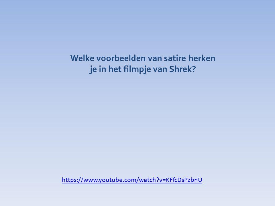 Welke voorbeelden van satire herken je in het filmpje van Shrek? https://www.youtube.com/watch?v=KFfcDsPzbnU