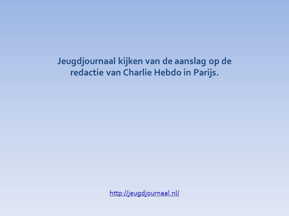 Jeugdjournaal kijken van de aanslag op de redactie van Charlie Hebdo in Parijs. http://jeugdjournaal.nl/